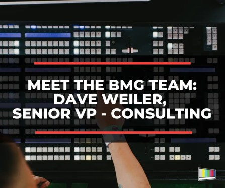 Meet the BMG Team: Dave Weiler, Senior VP – Consulting