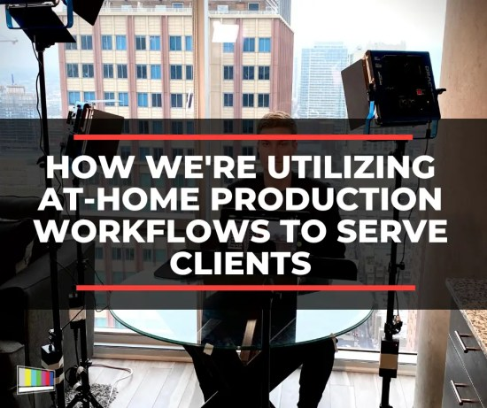 How We're Utilizing At-Home Production Workflows to Serve Clients