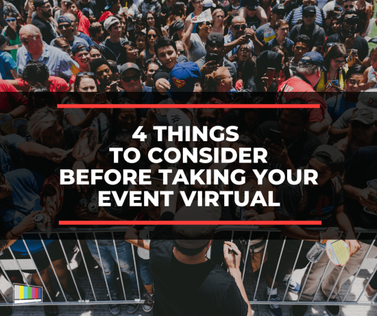 4 Things to Consider Before Taking Your Event Virtual