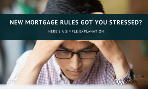 New Mortgage Rules Got You Stressed? Here's a Simple Explanation