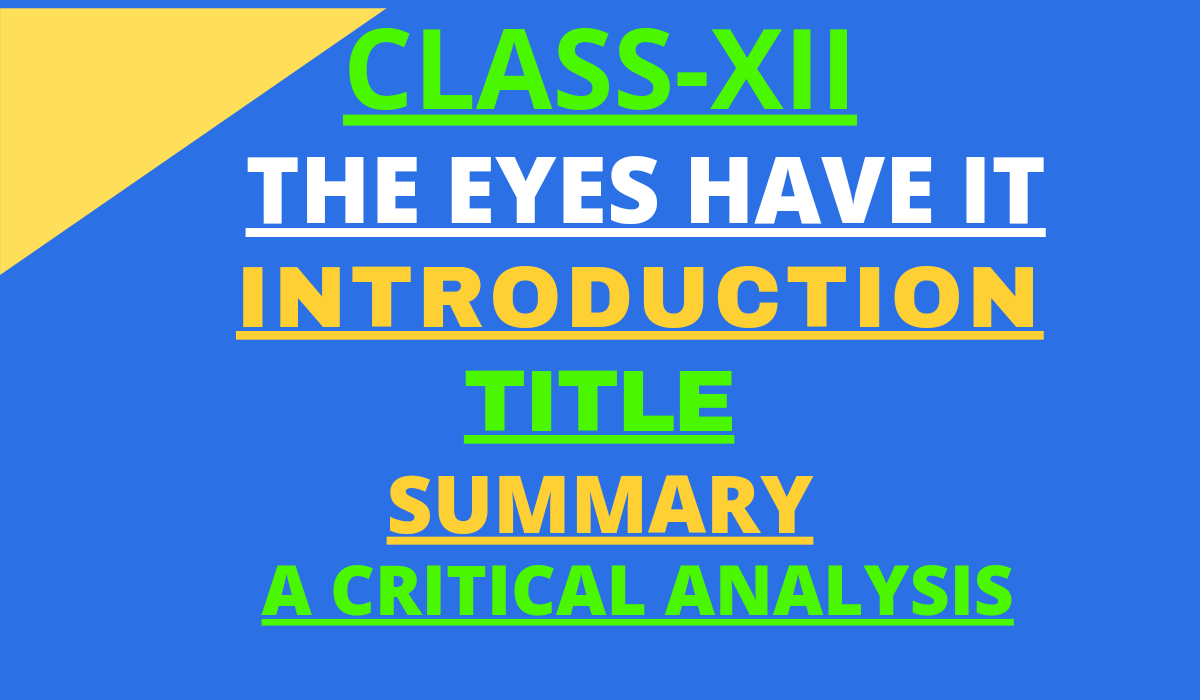 THE EYES HAVE IT SUMMARY ANALYSIS