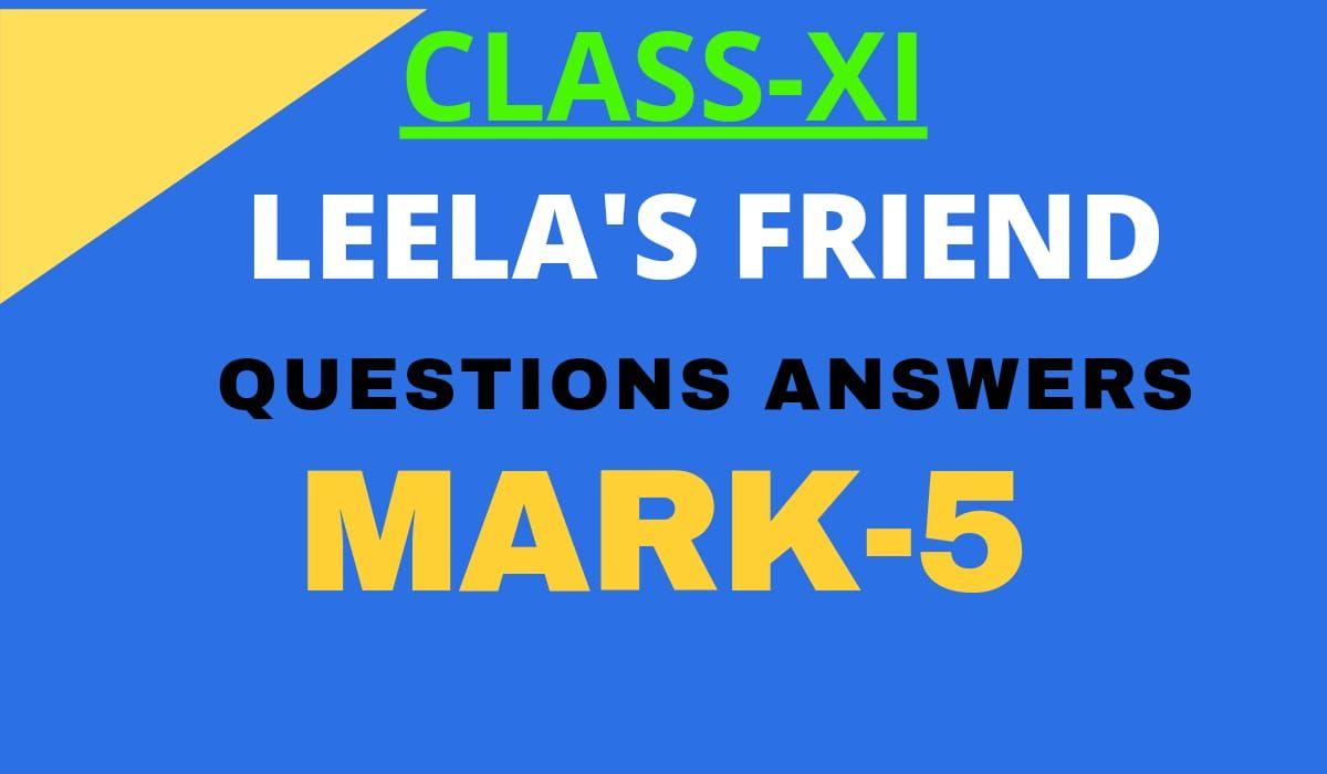 LEELA'S FRIEND QUESTIONS ANSWER
