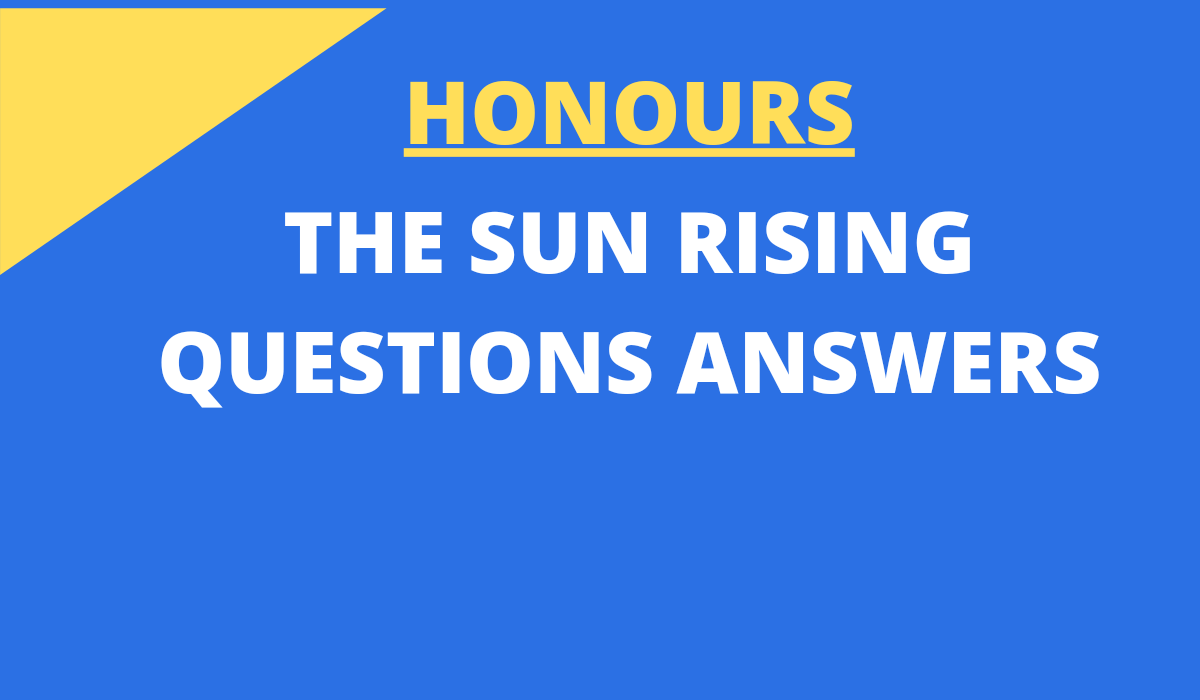 THE SUN RISING BY JOHN DONNE QUESTIONS ANSWERS
