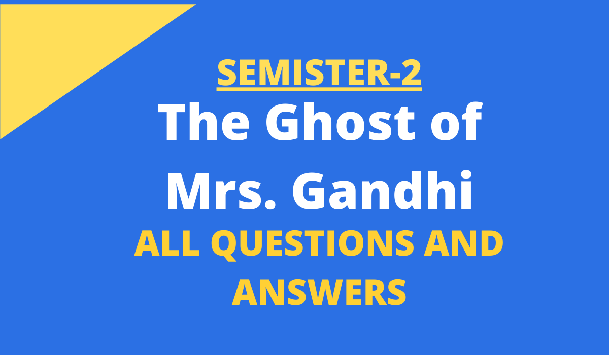 The Ghost of Mrs. Gandhi Questions and Answers