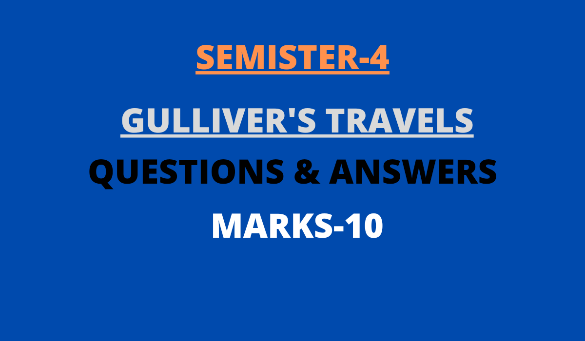 Gulliver's Travels Questions Answers Marks-10