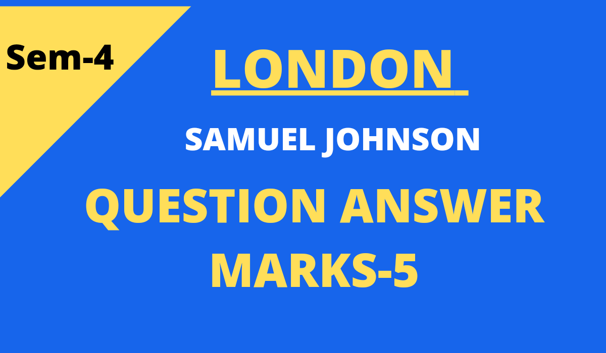 London by Samuel Johnson Questions and Answers Marks 5