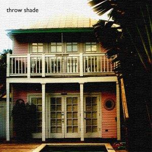 Throw Shade
