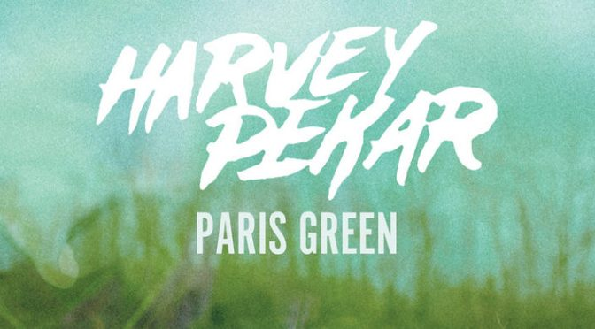 Album Review: Harvey Pekar – <i>Paris Green</i>