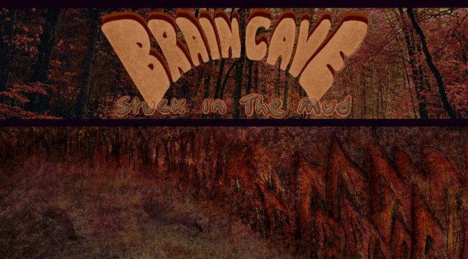 Album Review: Brain Cave – <i>Stuck In The Mud</i>