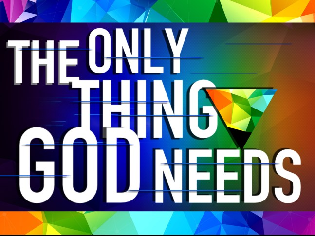 the-only-thing-god-needs-sept-4am