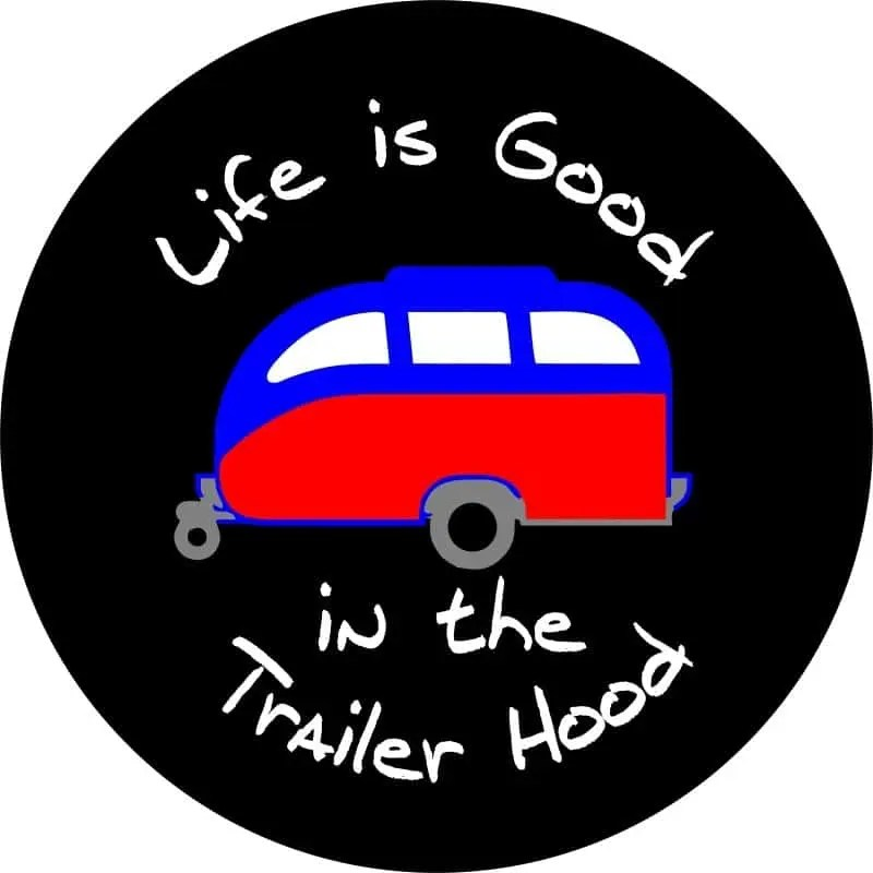 Life is Good in the Trailer Hood