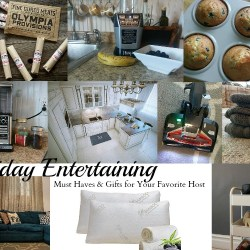 Holiday Entertaining: Must Haves & Gifts for Your Favorite Host