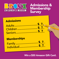 Bronx Children's Museum - Admissions and Membership Survey + Giveaway