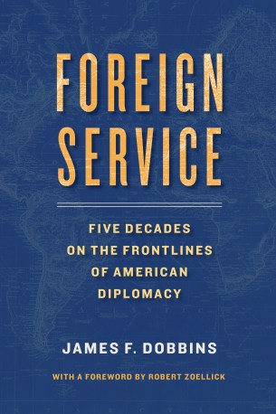 Foreign Service: Five Decades on the Frontlines of American Dipl