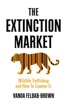 """The Extinction Market"" by Vanda Felbab-Brown"