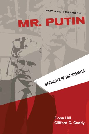 Mr. Putin: Operative in the Kremlin, New and Expanded Edition