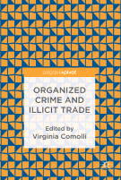"""Organized Crime and Illicit Trade: How to Respond to This Strategic Challenge in Old and New Domains"" edited by Virginia Comolli"