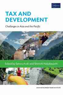 Cover:Tax and Development: Challenges in Asia and the Pacific provides regional views of tax and development issues in Asia and the Pacific, presents theoretical analyses of country policies, and shares practical experiences of tax systems of selected countries.