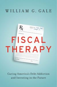 Fiscal Therapy, by William G. Gale