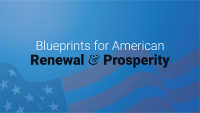 Blueprints for American Renewal & Prosperity