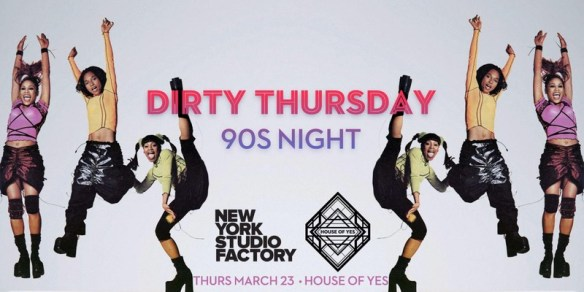 dirty thursday 90s night house of yes