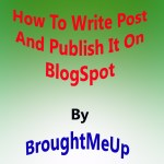 How To Write A Post On BlogSpot