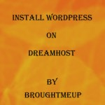 Guide To Install WordPress On DreamHost