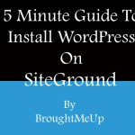 5 Minute Guide To Install WordPress On Siteground Hosting
