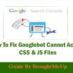 How to Fix Googlebot Cannot Access CSS & JS Files Warning