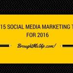 Top 15 Social Media Marketing Tools for 2016
