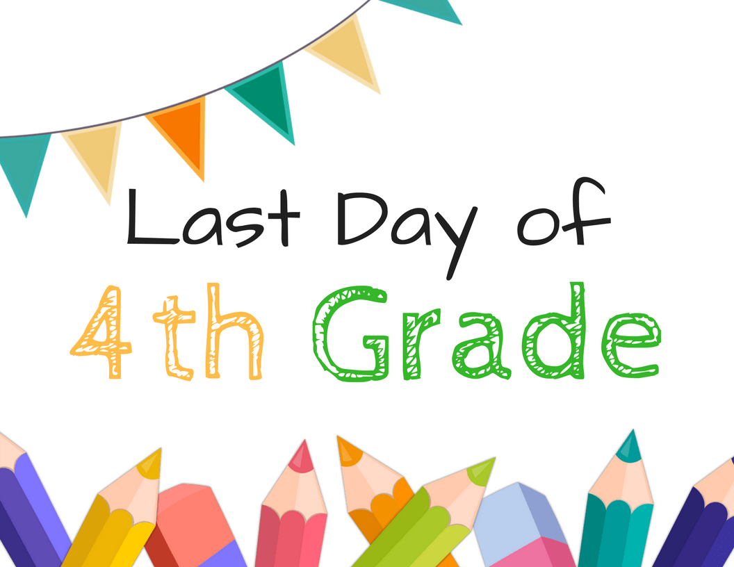 Last Day Of School Sign Printables For Grade School