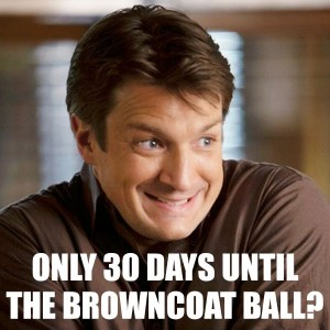 Only 30 Days Until the Browncoat Ball