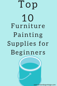 top 10 furniture painting supplies for beginners