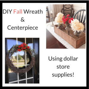 DIY Fall wreath and centerpiece using dollar store supplies