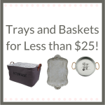 Trays and Baskets - 10 choices under $25