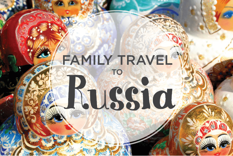 family travel to russia brownell travel