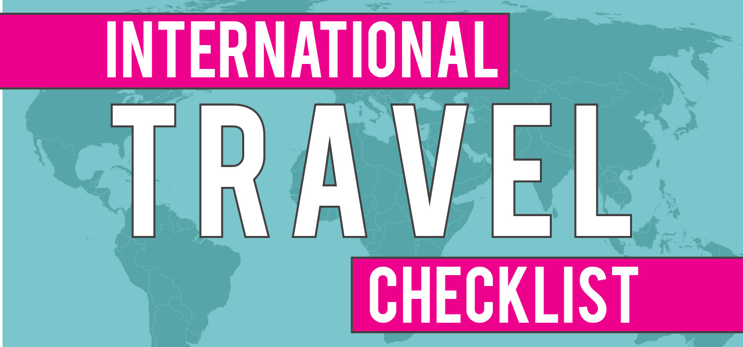Use This International Travel Checklist Before Your Next Trip