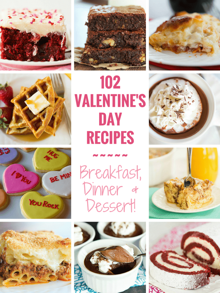 102 Valentines Day Recipes Brown Eyed Baker