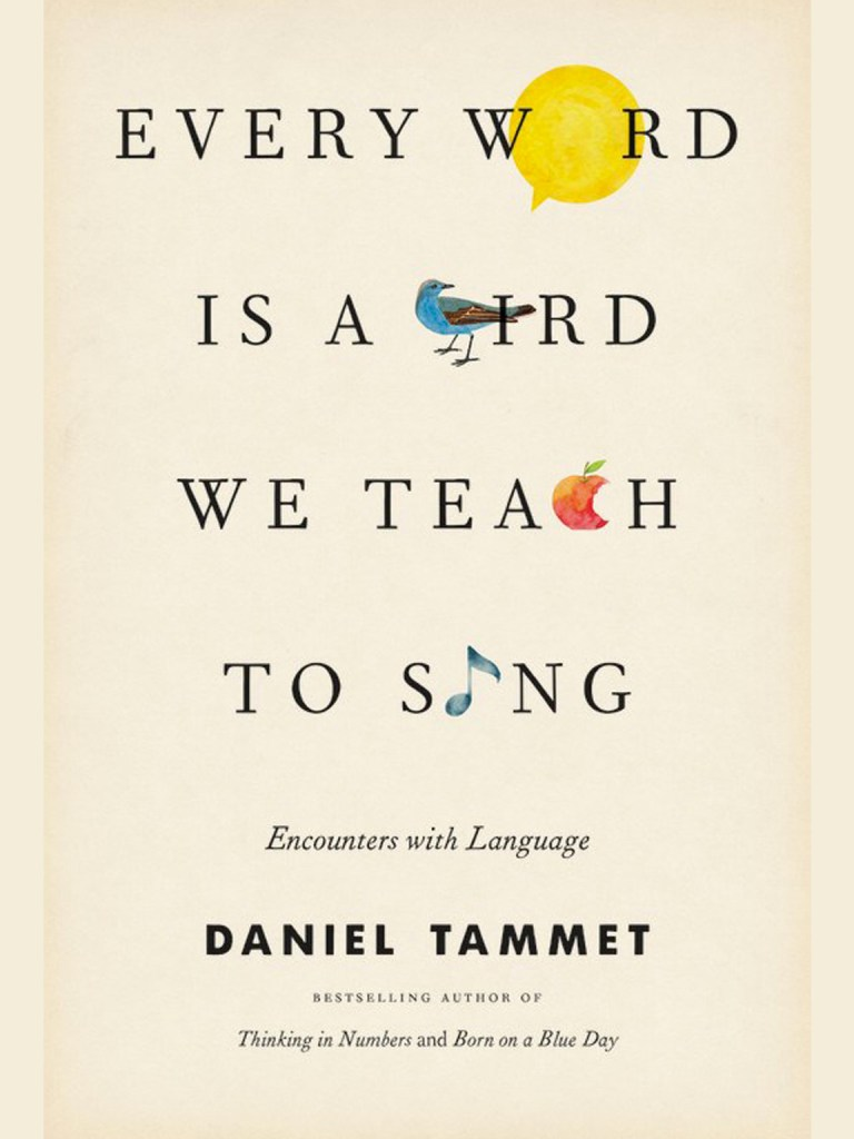 every word is a bird we teach to sing by daniel tammet - book review | brunch at audrey's