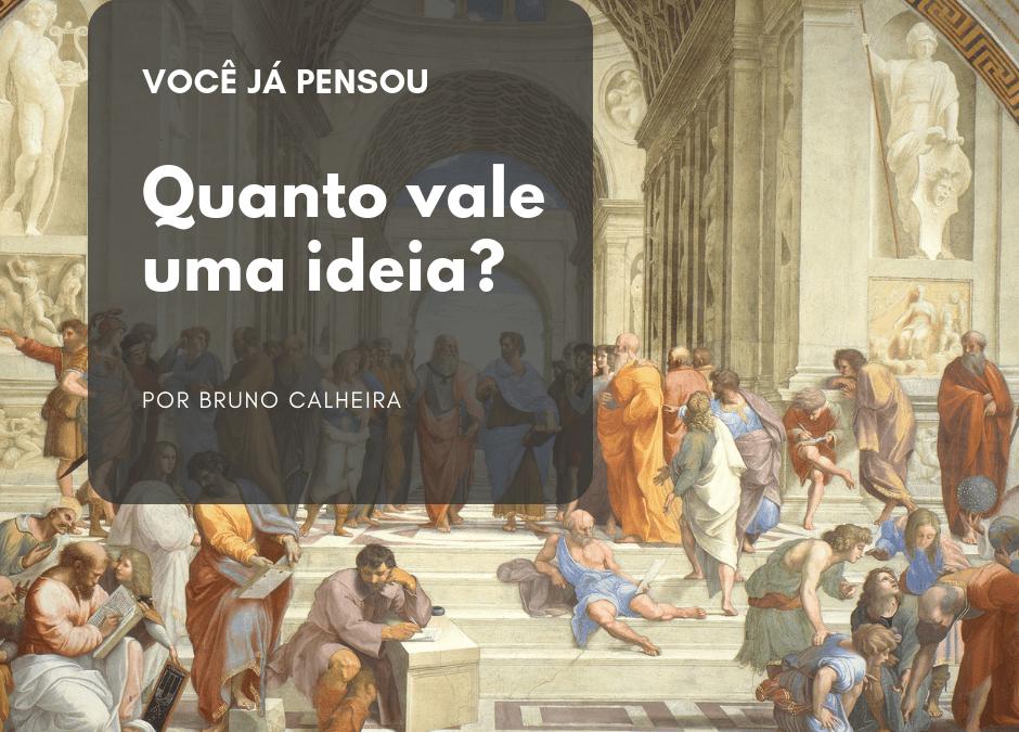 Quanto vale uma ideia?