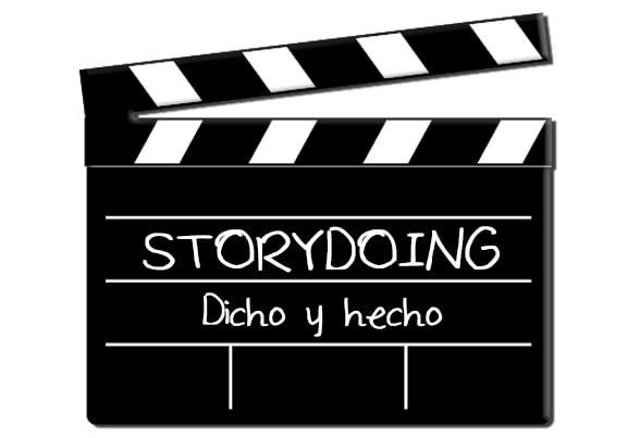 Storydoing. Dicho y hecho