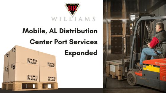 BR Williams Mobile, AL Distribution Center Port Services Expanded