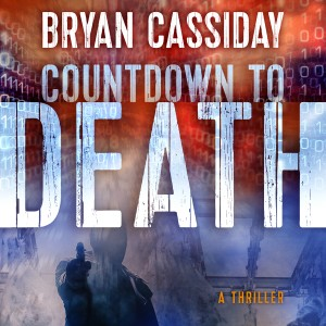 1420 Bryan Cassiday ACX cover COUNTDOWN TO DEATH