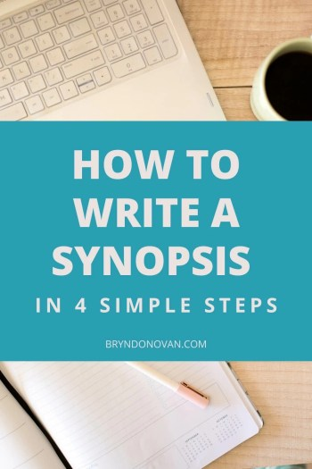 HOW TO WRITE A SYNOPSIS in 4 simple steps   bryndonovan.com   background of keyboard, coffee, notebook, pen