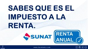 SUNAT: Que es el impuesto a la Renta?
