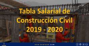 Tabla Salarial de Construcción Civil 2019 – 2020