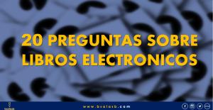20 Preguntas sobre Libros Electrónicos – Respuestas