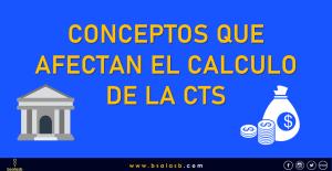 Conoce los conceptos que se encuentran afecto a la CTS