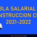Tabla Salarial de Construcción Civil 2021-2022.