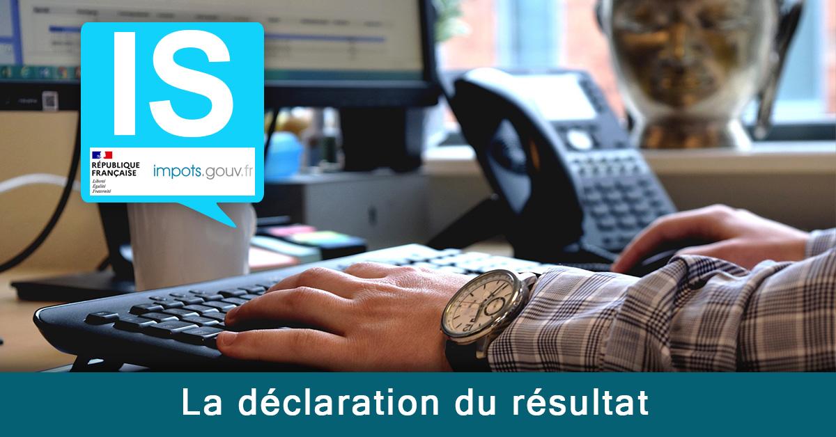 Declaration resultat IS Une 01 - La déclaration du résultat des entreprises soumises à l'impôt sur les sociétés (IS)